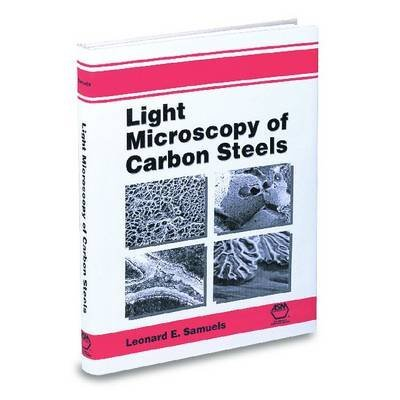 light-microscopy-of-carbon-steels-by-author-asm-international-published-on-august-1999
