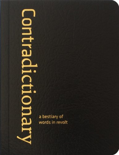 Contradictionary: A Bestiary of Words in Revolt por Crimethinc Workers' Collective