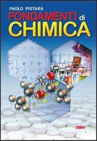 Fondamenti di chimica. Con espansione online. Per le Scuole superiori
