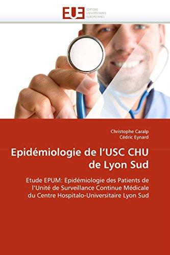 Epidémiologie de l''usc chu de lyon sud par Christophe Caralp