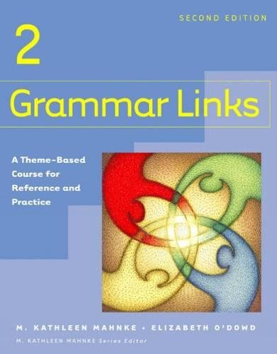 Grammar Links 2: A Theme-based Course for Reference and Practice: No. 3