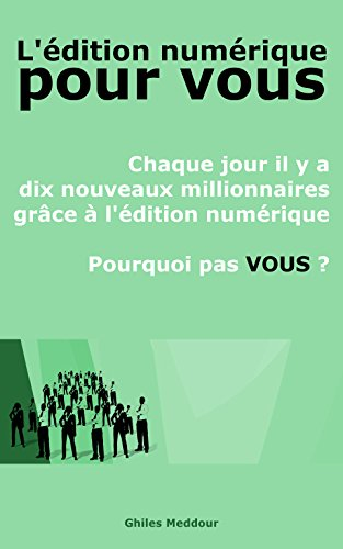 L'édition numérique pour vous par Ghiles Meddour