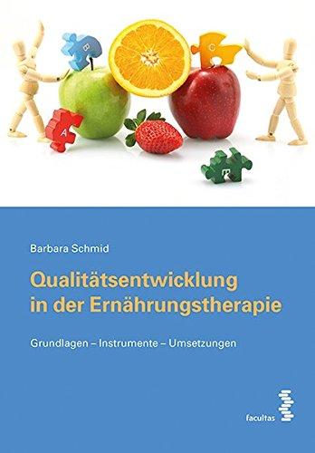 Qualitätsentwicklung in der Ernährungstherapie: Grundlagen - Instrumente - Umsetzungen