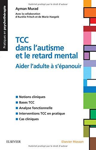 Les TCC dans l'autisme et le retard mental : Aider l'adulte à s'épanouir par From Elsevier Masson
