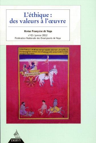 Revue Française de Yoga, N° 45, Janvier 2012 : L'éthique : des valeurs à l'oeuvre