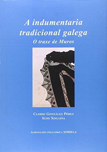 A indumentaria tradiconal galega : o traxe de muros