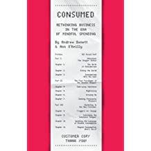 Consumed: Rethinking Business in the Era of Mindful Spending