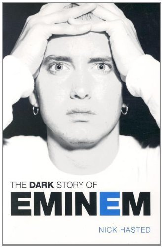 The Dark Story Of Eminem by Nick Hasted (2005-09-01)