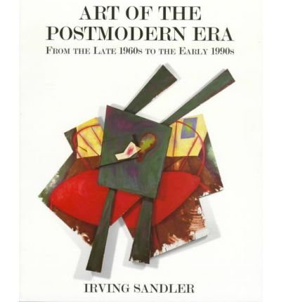 Art of the Postmodern Era: From the Late 1960s to the Early 1990s (Icon Editions) (Paperback) - Common