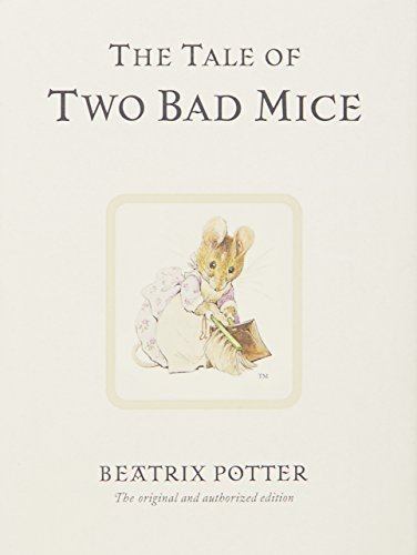 The Tale of Two Bad Mice (Peter Rabbit) by Beatrix Potter (2002-09-16)