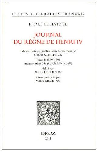 Journal du règne de Henri IV : Tome 1 (1589-1591) par Pierre de L'Estoile
