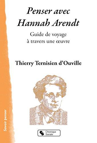 Penser avec Hannah Arendt (Savoir penser) par Thierry Ternisien d'Ouville