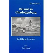 Bei uns in Charlottenburg. Geschichte in Geschichten