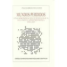 Mundos perdidos. Una aproximación tematológica a la novela postmoderna, 1980-2005. (Anejos Revista de Literatura)