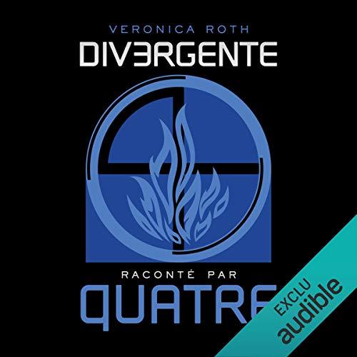 Divergente raconté par QUATRE par Veronica Roth