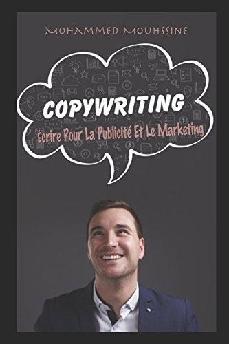 COPYWRITING: crire Pour La Publicit Et Le Marketing