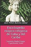 Enciclopedia mágico-religiosa de Cuba y del Caribe: Santería;  Regla Konga; Espiritismo; Vodú (Ediciones Fundación Casa del Caribe-Enciclopedia)