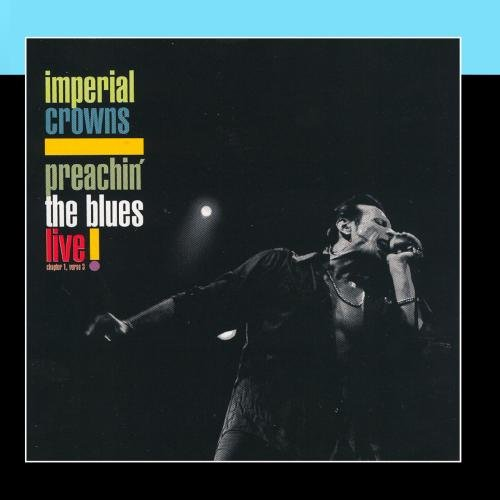 preachin-the-blues-live-imperial-crowns-cd-album-import-anglais