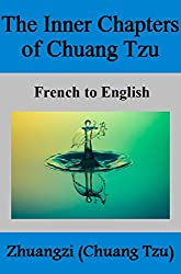 The Inner Chapters of CHUANG TZU: French to English