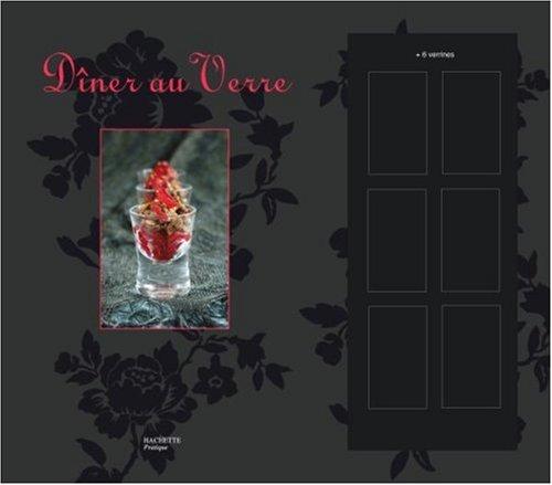 Dîner au Verre : Un livre de 40 recettes avec 6 verrines par Maya Barakat-Nuq