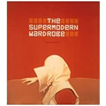 The Supermodern Wardrobe by Andrew Bolton (2002-06-18)