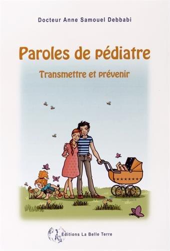 Paroles de pédiatre : Transmettre et prévenir par Anne Samouel Debbabi