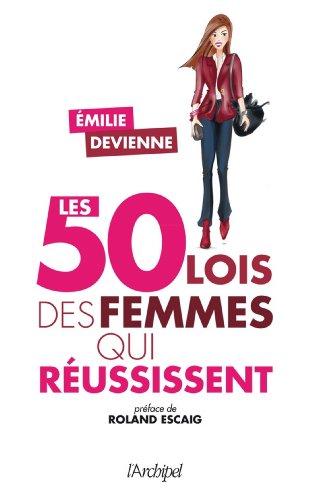 Les 50 lois des femmes qui réussissent (Guide)