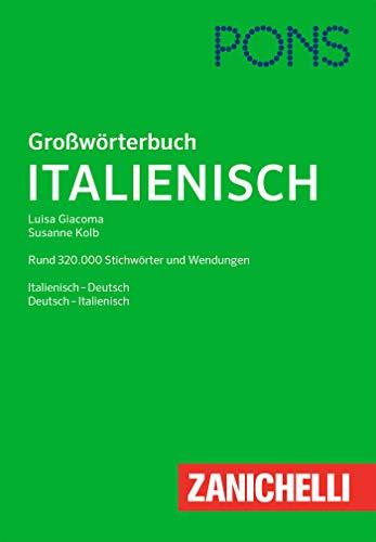 PONS Großwörterbuch Italienisch: Rund 320.000 Stichwörter und Wendungen. Deutsch-Italienisch / Italienisch-Deutsch