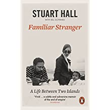 Familiar Stranger: A Life between Two Islands