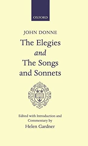 Elegies and the Songs and Sonnets (Oxford English Texts)