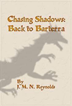 Chasing Shadows: Back to Barterra by [Reynolds, J.M.N.]