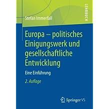 Europa - politisches Einigungswerk und gesellschaftliche Entwicklung: Eine Einführung