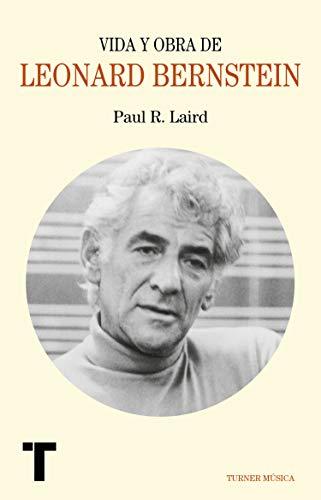 Vida y obra de Leonard Bernstein (Música)