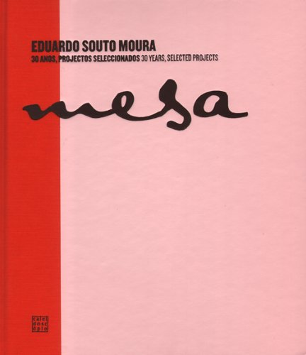Eduardo Souto Moura - 30 Years, Selected Projects (Souto De Moura)