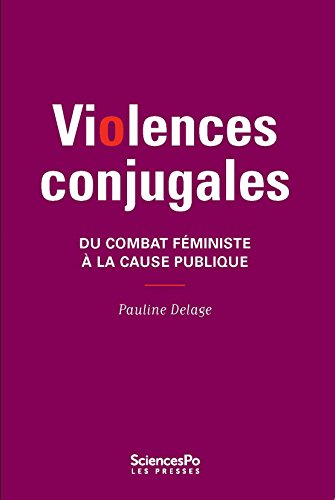 Violences conjugales: Du combat féministe à la cause publique (Académique) (French Edition)