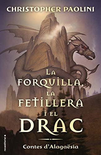 La forquilla, la fetillera i el drac: Contes d'Alagaësia (Roca Juvenil)