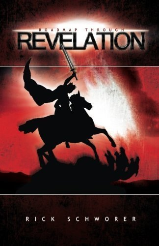 Roadmap Through Revelation by Rick Schworer (2011-04-15)
