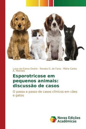 Esporotricose em pequenos animais: discussão de casos por da Gama Osório Luiza