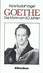 Goethe, der Mann von sechzig Jahren