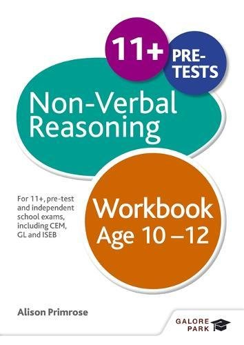 Non-Verbal Reasoning Workbook Age 10-12: For 11+, pre-test and independent school exams including CEM, GL and ISEB