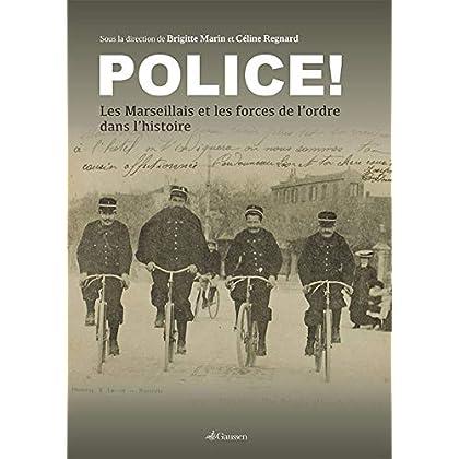 Police ! : Les Marseillais et les forces de l'ordre dans l'histoire