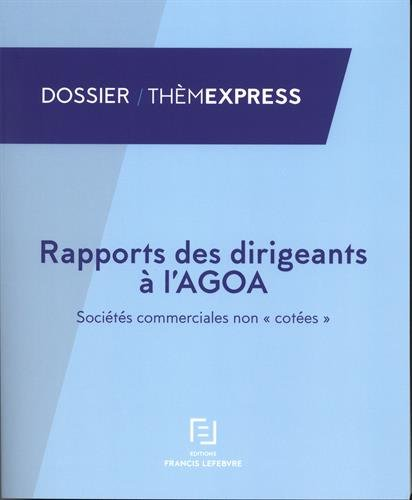 RAPPORT DES DIRIGEANTS A L'ASSEMBLEE GENERALE ORDINAIRE
