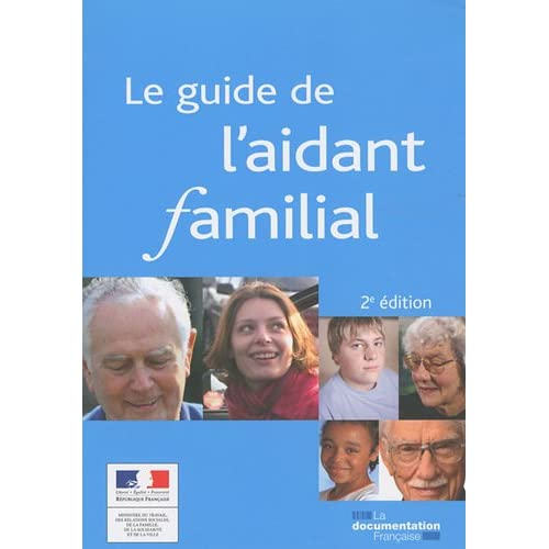 Le Guide de l'Aidant Familial (Nouvelle Edition)
