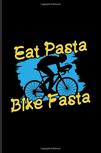 Eat Pasta Bike Fasta: Sport Nutrition Undated Planner | Weekly & Monthly No Year Pocket Calendar | Medium 6x9 Softcover | For Italy Pasta & Athlet Food Fans