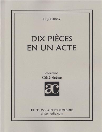 Dix pièces en un acte par Guy Foissy