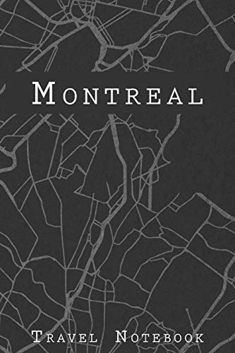 Montreal Travel Notebook: 6x9 Travel Journal with prompts and Checklists perfect gift for your Trip to Montreal (Canada) for every Traveler