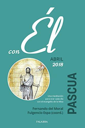 Pascua 2018, con Él por Fernando del Moral