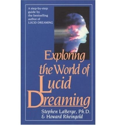 Exploring the World of Lucid Dreaming by LaBerge, Stephen(Author)Mass Market Paperbound