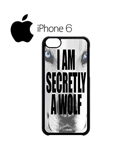 I am Secretly a Wolf Animal Swag Mobile Phone Case Back Cover Hülle Weiß Schwarz for iPhone 6 White Weiß