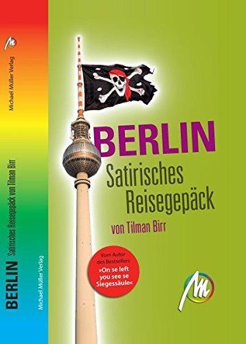 Berlin - Satirisches Reisegep??ck by Tilman Birr (2015-09-03)